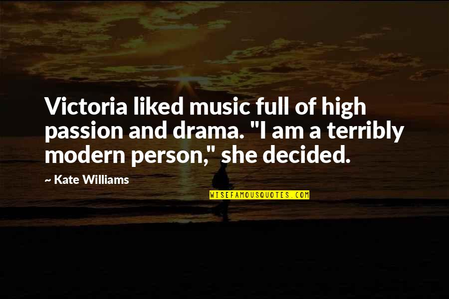 Passion And Music Quotes By Kate Williams: Victoria liked music full of high passion and