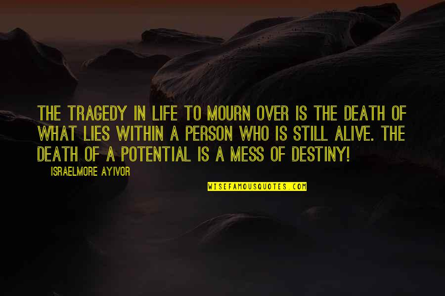 Passion And Talent Quotes By Israelmore Ayivor: The tragedy in life to mourn over is