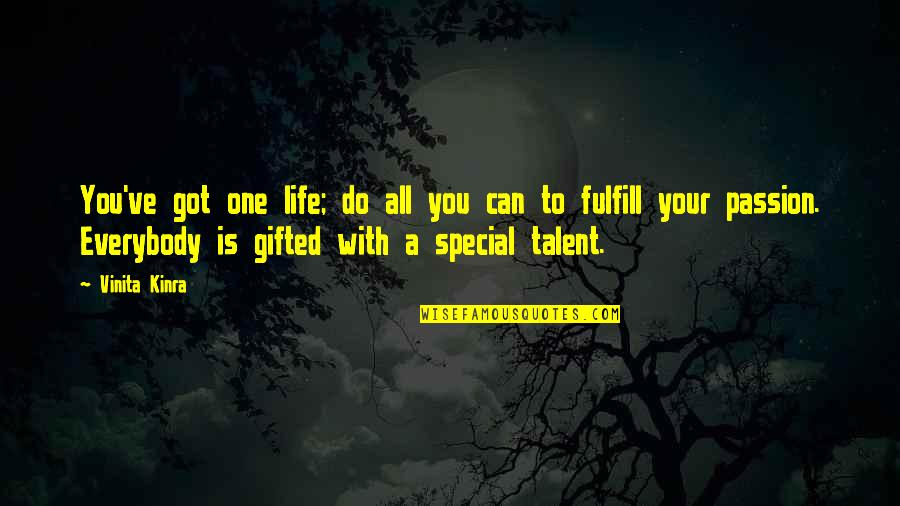 Passion And Talent Quotes By Vinita Kinra: You've got one life; do all you can