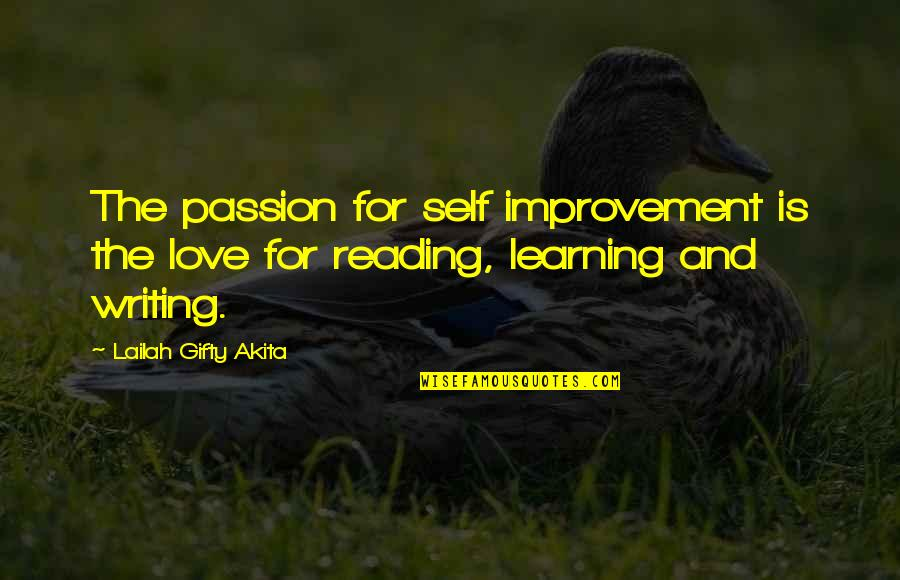 Passion For Learning Quotes By Lailah Gifty Akita: The passion for self improvement is the love