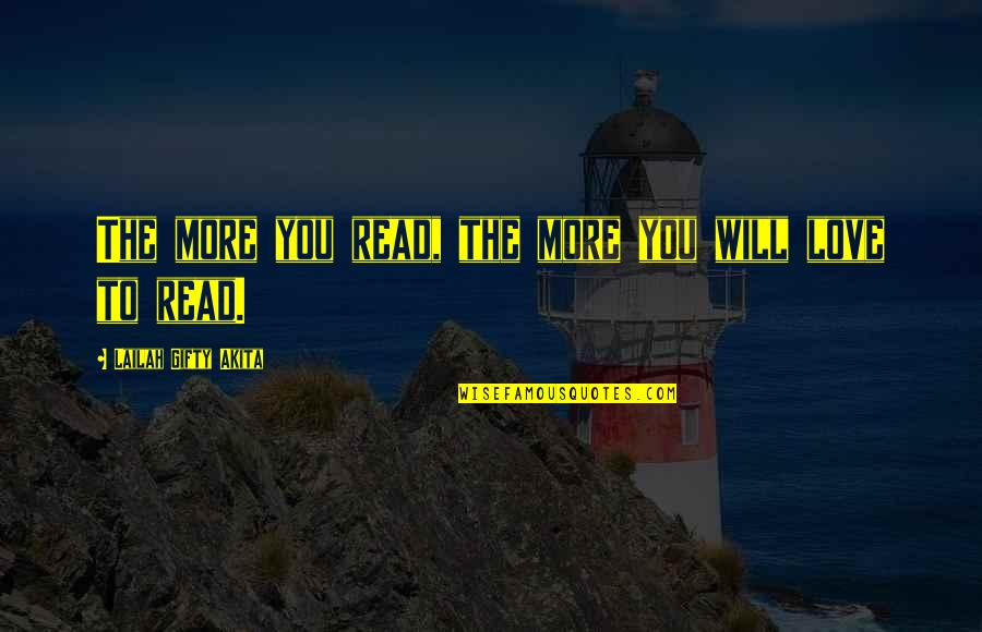 Passion For Learning Quotes By Lailah Gifty Akita: The more you read, the more you will