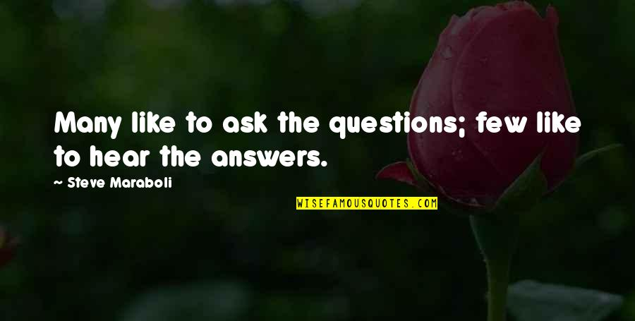 Passion Unleashed Quotes By Steve Maraboli: Many like to ask the questions; few like