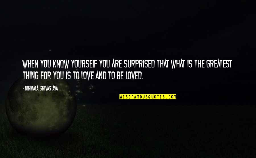 Passport Cutty Quotes By Nirmala Srivastava: When you know yourself you are surprised that
