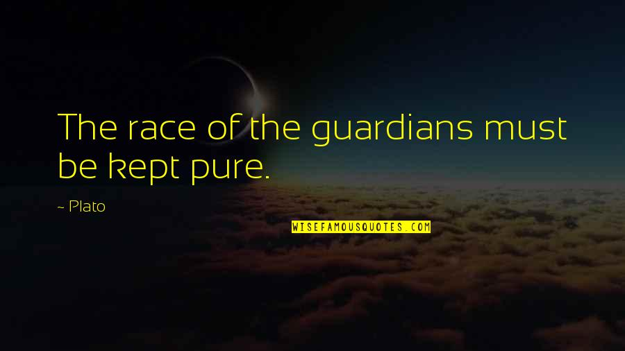 Passport Cutty Quotes By Plato: The race of the guardians must be kept