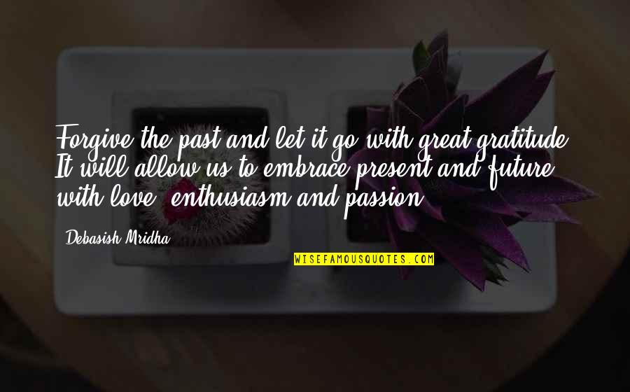 Past And Future Love Quotes By Debasish Mridha: Forgive the past and let it go with