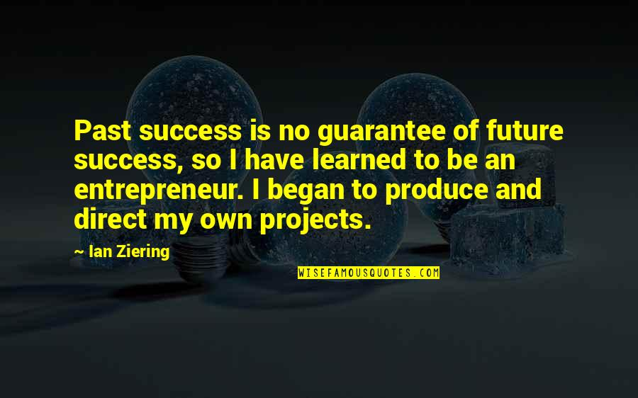 Past And Future Success Quotes By Ian Ziering: Past success is no guarantee of future success,
