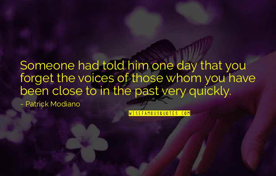 Past Forgetting Quotes By Patrick Modiano: Someone had told him one day that you