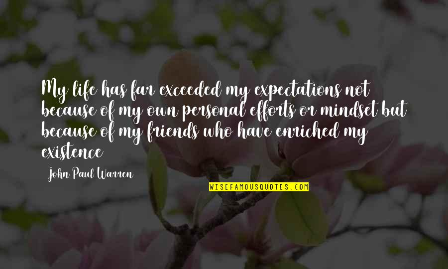 Pastor Quotes Quotes By John Paul Warren: My life has far exceeded my expectations not
