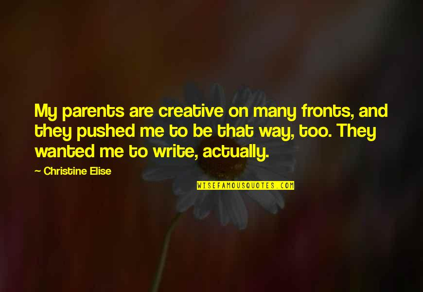 Pastor Wife Anniversary Quotes By Christine Elise: My parents are creative on many fronts, and