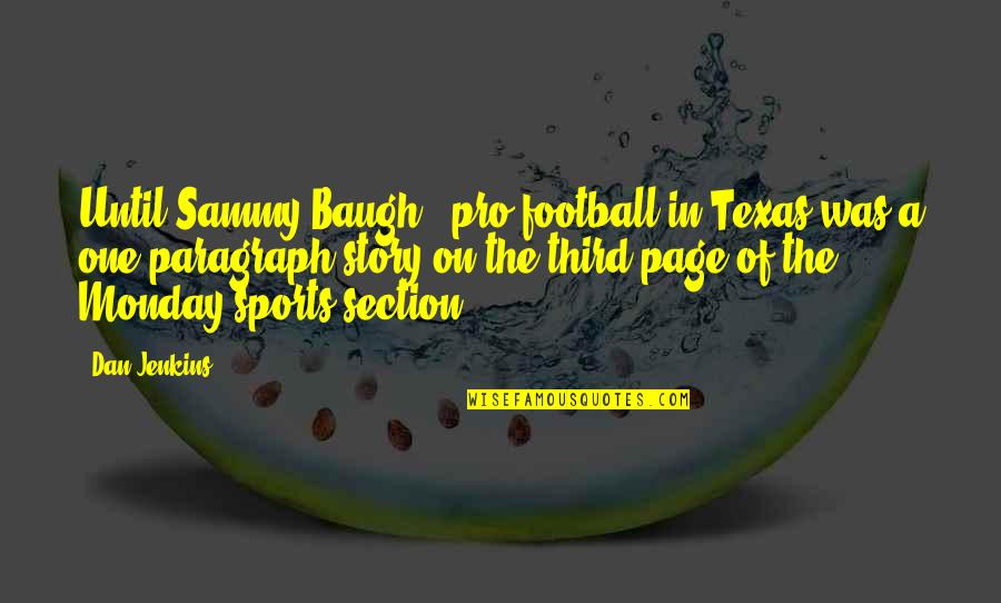Pastor Wife Anniversary Quotes By Dan Jenkins: Until Sammy Baugh - pro football in Texas