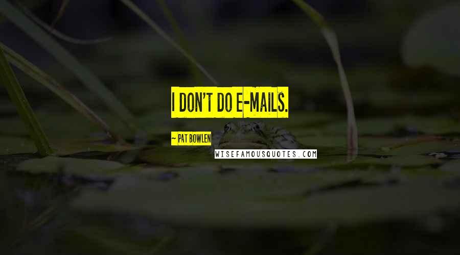 Pat Bowlen quotes: I don't do e-mails.