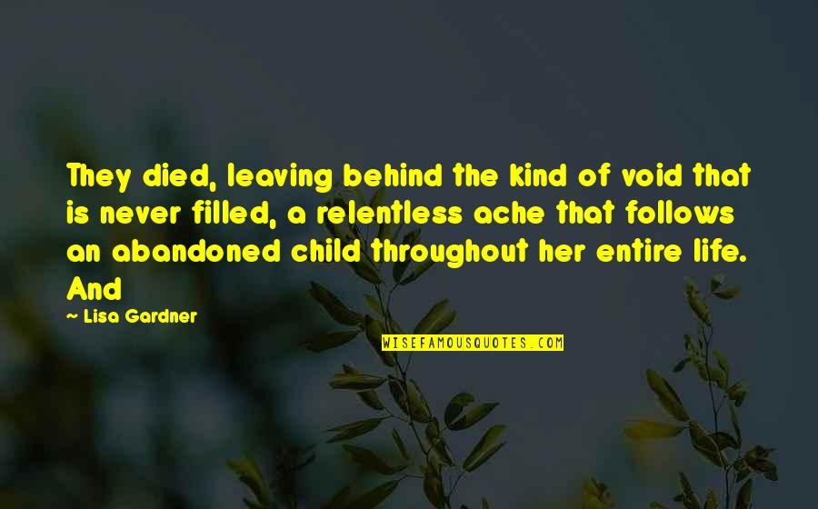 Patama Sa Ex Quotes By Lisa Gardner: They died, leaving behind the kind of void