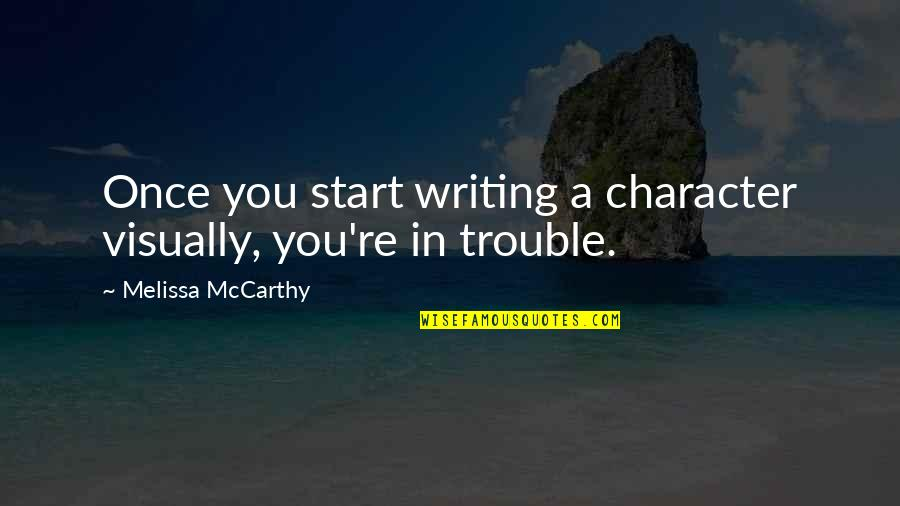 Patama Sa Ex Quotes By Melissa McCarthy: Once you start writing a character visually, you're