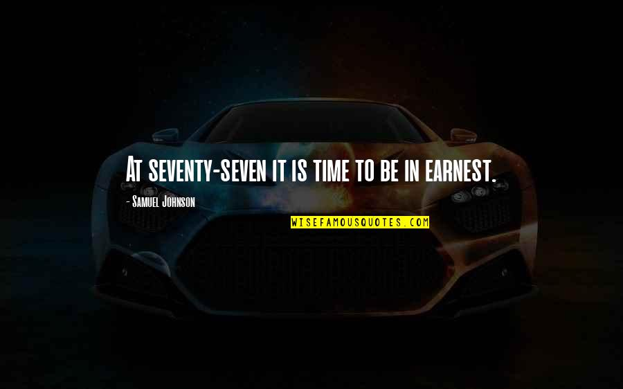 Patent Pending Quotes By Samuel Johnson: At seventy-seven it is time to be in
