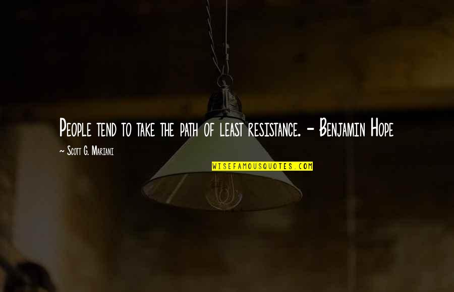 Path Of Least Resistance Quotes By Scott G. Mariani: People tend to take the path of least