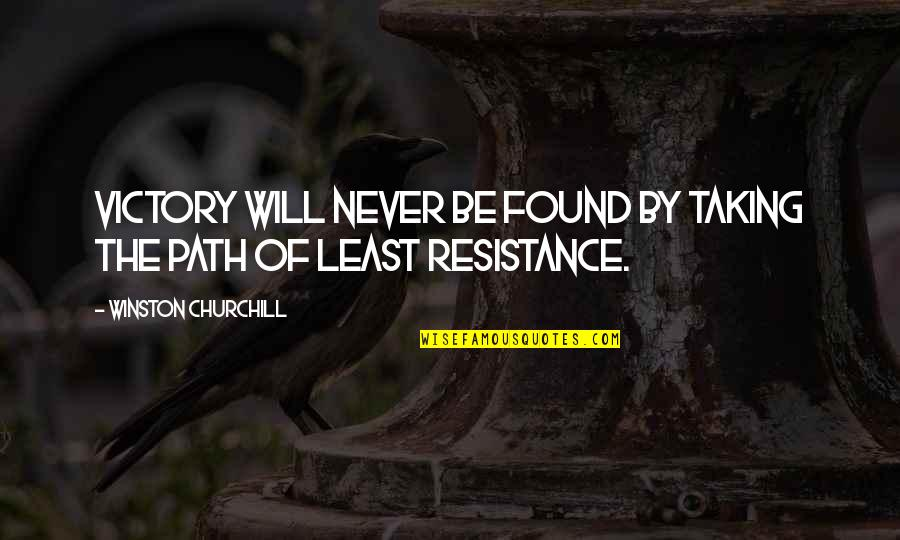 Path Of Least Resistance Quotes By Winston Churchill: Victory will never be found by taking the