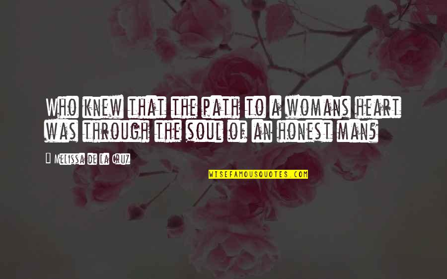 Path To Love Quotes By Melissa De La Cruz: Who knew that the path to a womans