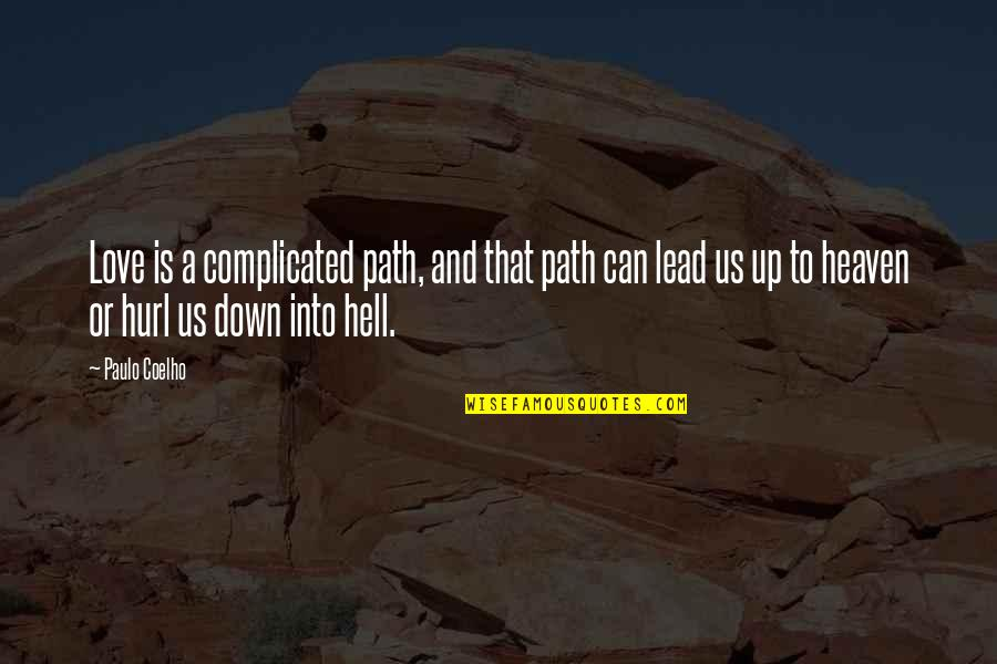 Path To Love Quotes By Paulo Coelho: Love is a complicated path, and that path