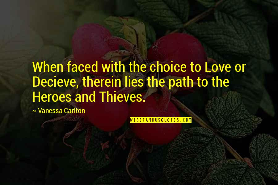 Path To Love Quotes By Vanessa Carlton: When faced with the choice to Love or