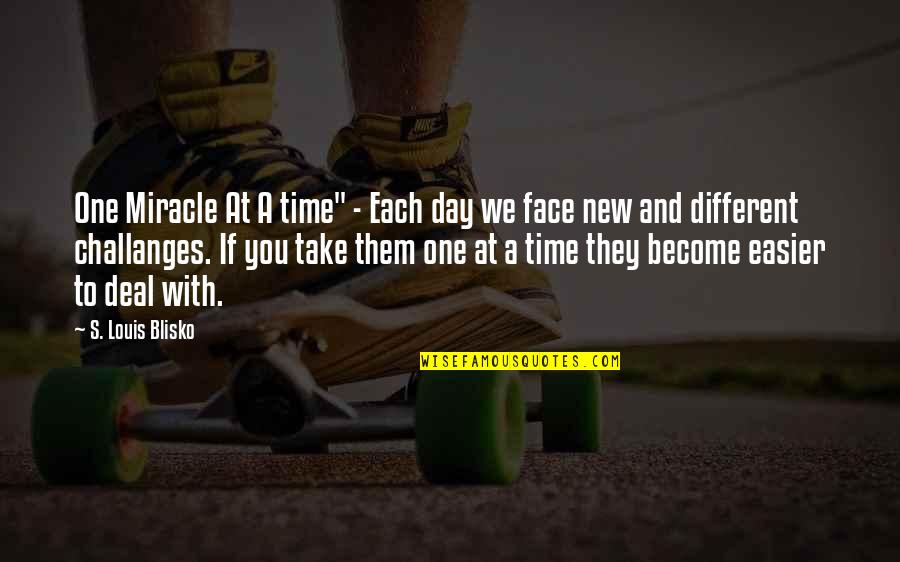 """Pati Patni Aur Woh Quotes By S. Louis Blisko: One Miracle At A time"""" - Each day"""