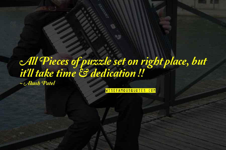 Patience And Time Quotes By Akash Patel: All Pieces of puzzle set on right place,