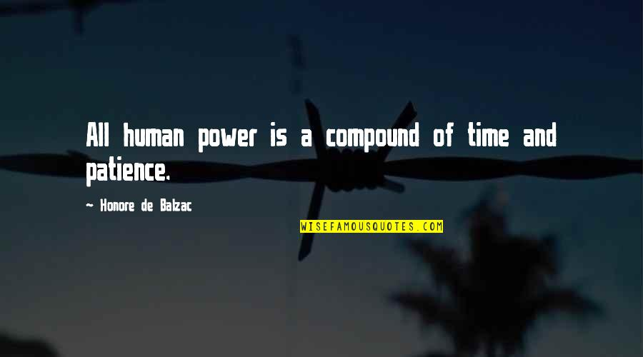 Patience And Time Quotes By Honore De Balzac: All human power is a compound of time
