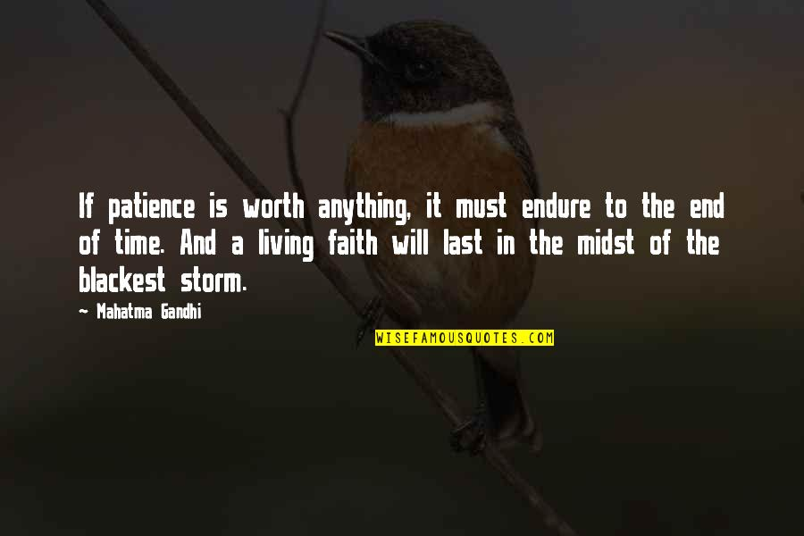 Patience And Time Quotes By Mahatma Gandhi: If patience is worth anything, it must endure