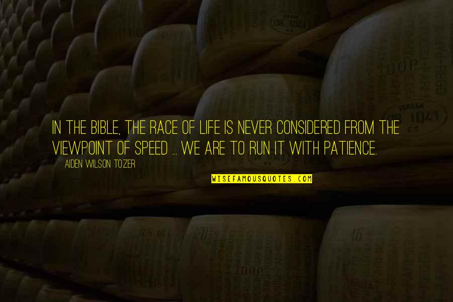 Patience Run Out Quotes By Aiden Wilson Tozer: In the Bible, the race of life is