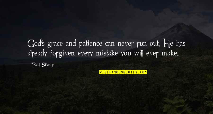 Patience Run Out Quotes By Paul Silway: God's grace and patience can never run out.