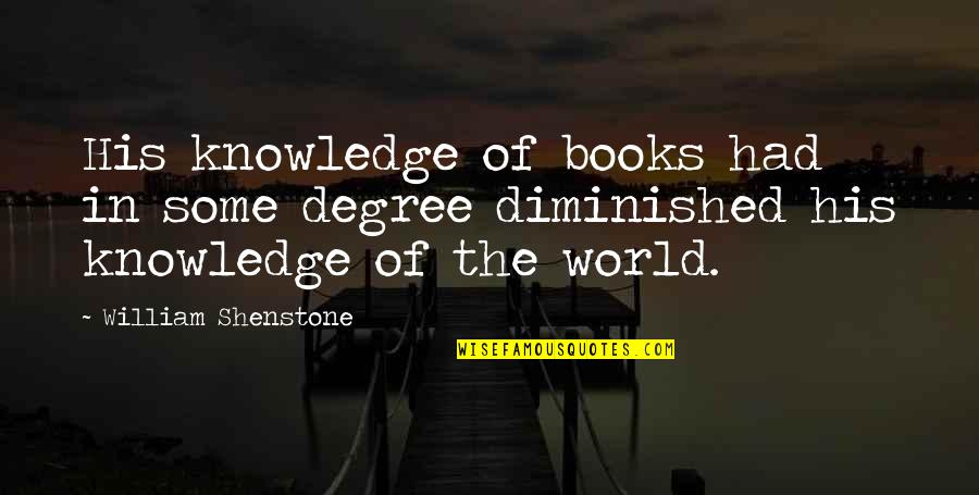 Patrie Quotes By William Shenstone: His knowledge of books had in some degree