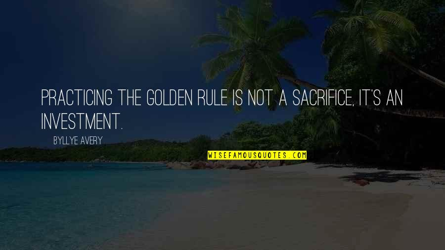 Patriotic Quotes By Byllye Avery: Practicing the Golden Rule is not a sacrifice,
