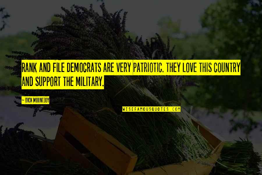 Patriotic Quotes By Dick Mountjoy: Rank and file Democrats are very patriotic. They