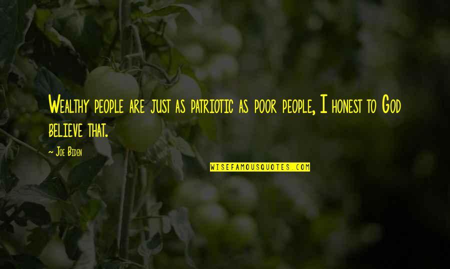 Patriotic Quotes By Joe Biden: Wealthy people are just as patriotic as poor