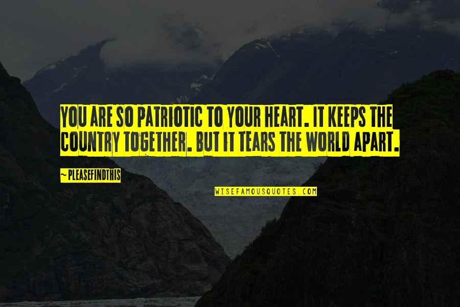 Patriotic Quotes By Pleasefindthis: You are so patriotic to your heart. It