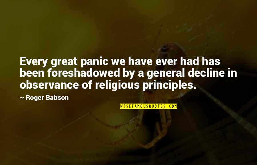Patriotic Quotes By Roger Babson: Every great panic we have ever had has