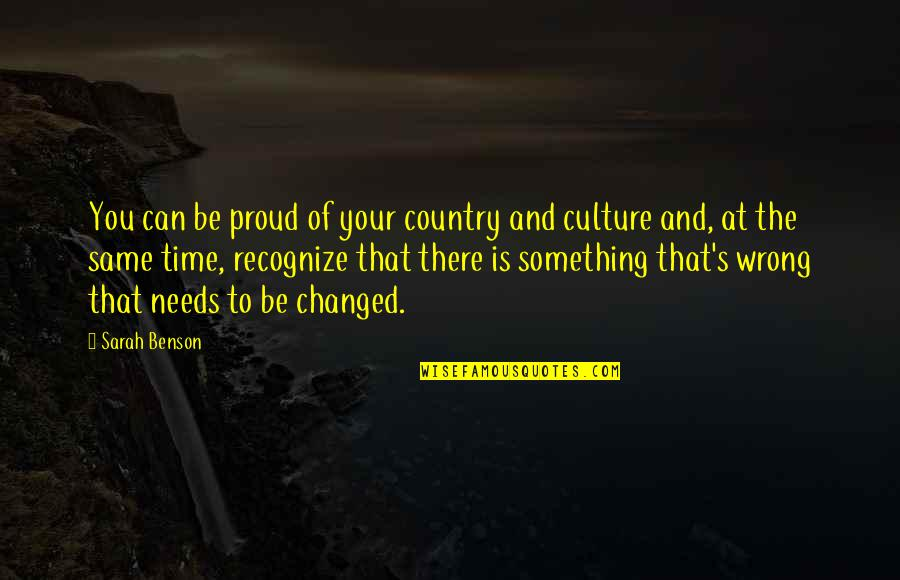 Patriotic Quotes By Sarah Benson: You can be proud of your country and