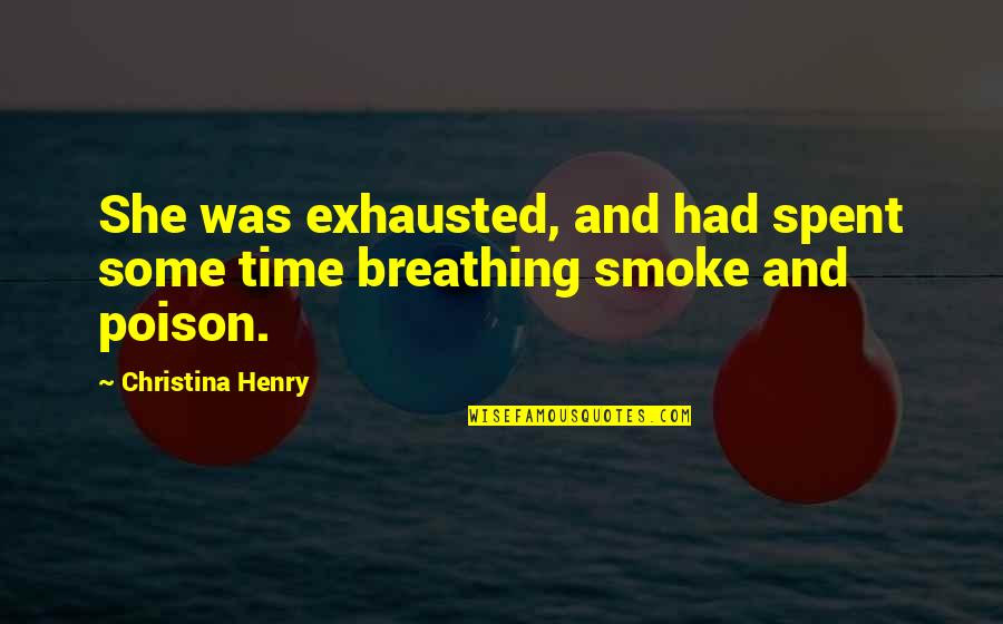 Patriotic Ukrainian Quotes By Christina Henry: She was exhausted, and had spent some time