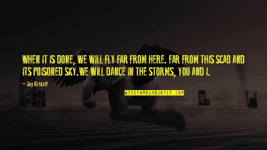 Patriotic Ukrainian Quotes By Jay Kristoff: WHEN IT IS DONE, WE WILL FLY FAR