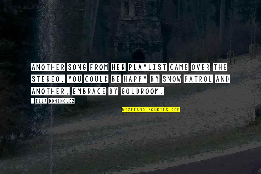 Patrol's Quotes By Ella Dominguez: Another song from her playlist came over the