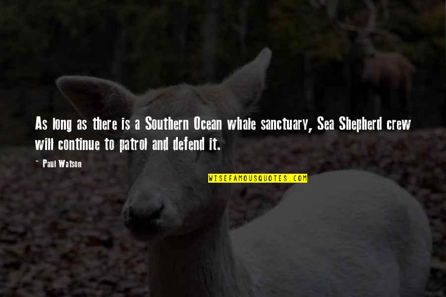 Patrol's Quotes By Paul Watson: As long as there is a Southern Ocean