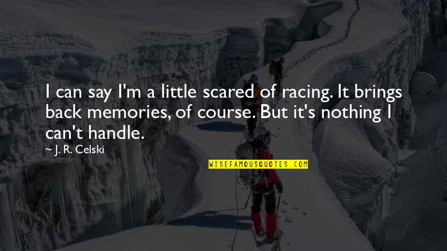 Patron Del Mal Quotes By J. R. Celski: I can say I'm a little scared of
