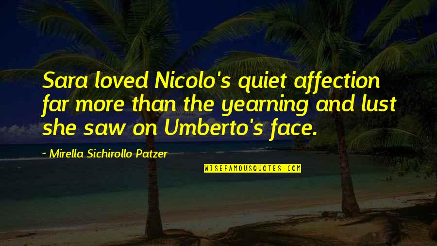 Patzer Quotes By Mirella Sichirollo Patzer: Sara loved Nicolo's quiet affection far more than