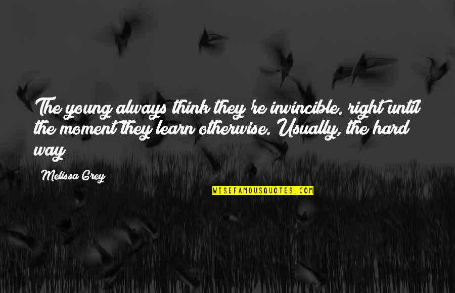 Paul Allen Vikings Quotes By Melissa Grey: The young always think they're invincible, right until