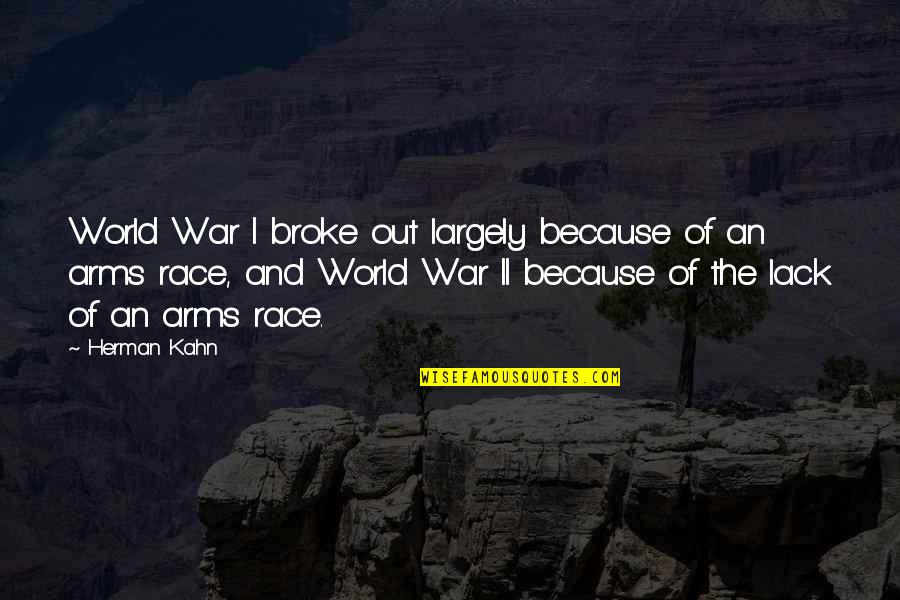 Paul Durcan Quotes By Herman Kahn: World War I broke out largely because of
