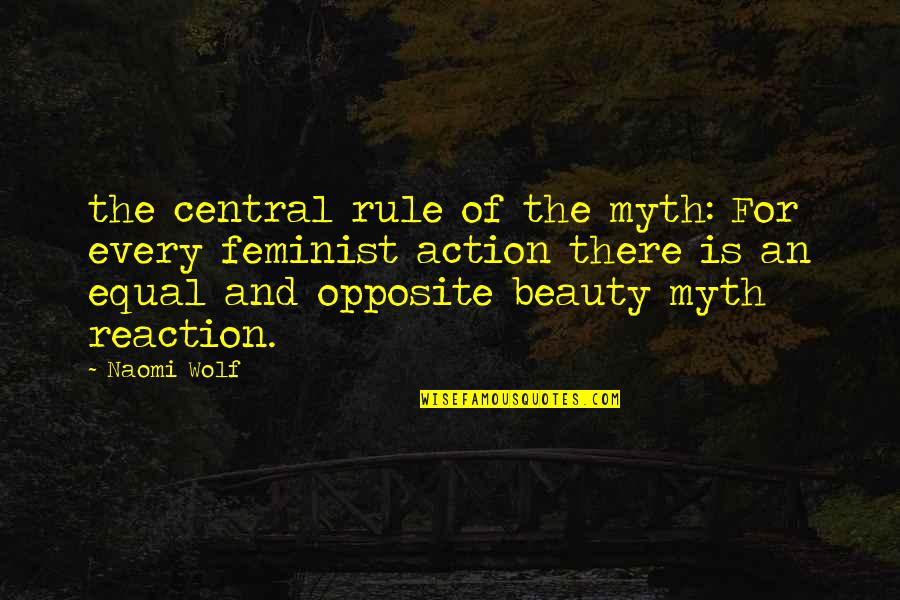 Paul Durcan Quotes By Naomi Wolf: the central rule of the myth: For every