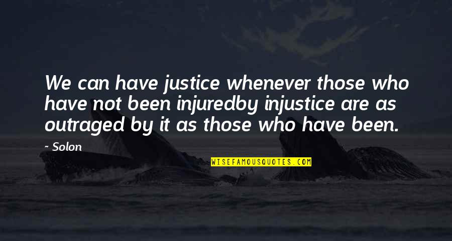 Paul Durcan Quotes By Solon: We can have justice whenever those who have