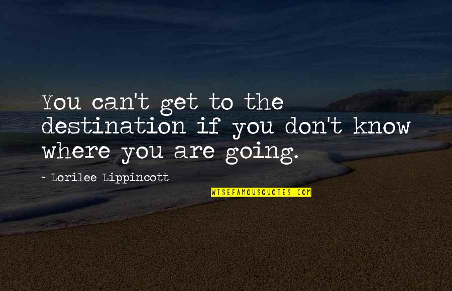 Paul Galvin Motorola Quotes By Lorilee Lippincott: You can't get to the destination if you