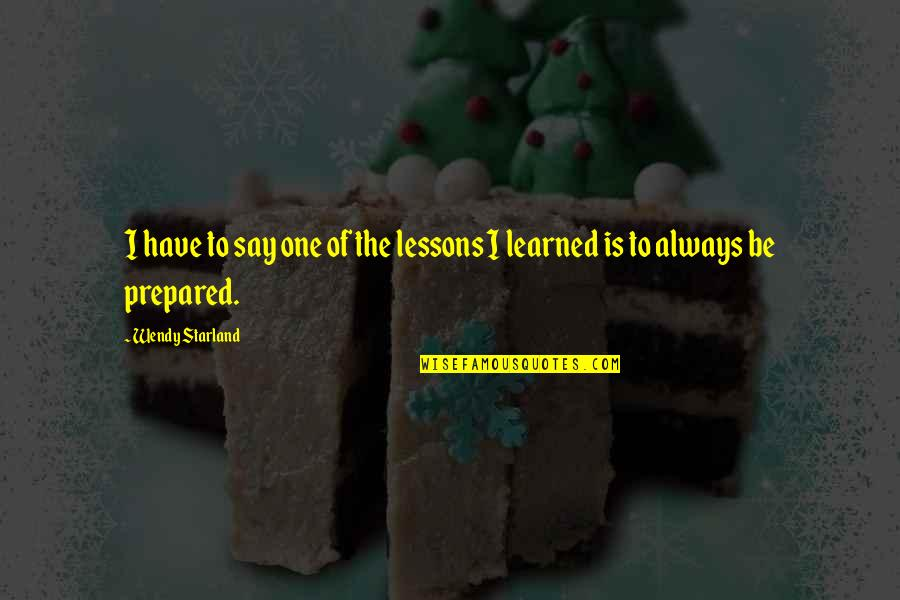 Paul Hersey Quotes By Wendy Starland: I have to say one of the lessons