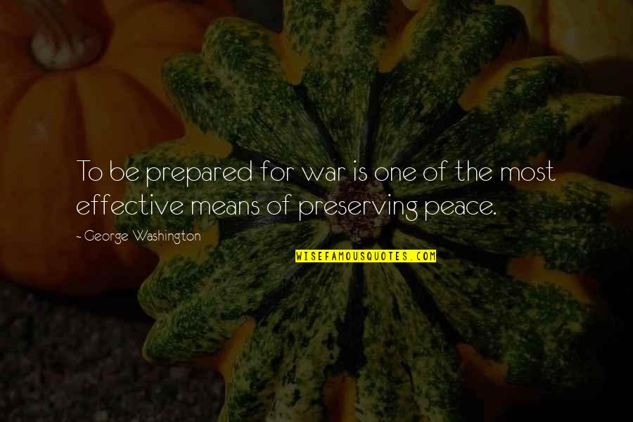Paul Reiser Babyhood Quotes By George Washington: To be prepared for war is one of