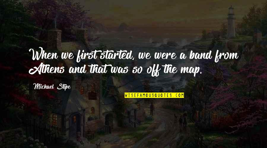 Pauline Baynes Quotes By Michael Stipe: When we first started, we were a band